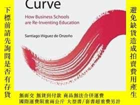 二手書博民逛書店The罕見Learning Curve: How Business Schools Are Re-inventin