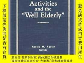 "二手書博民逛書店Activities罕見and the Well Elderly -活動與""健康老人""Y361738 Phy"