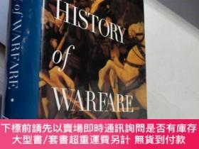 二手書博民逛書店A罕見History of Warfare(16開精裝 英文原版 毛邊本)戰爭史【見描述】Y16472 Joh
