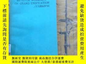 二手書博民逛書店Seventh罕見Workshop on Grand Unifi