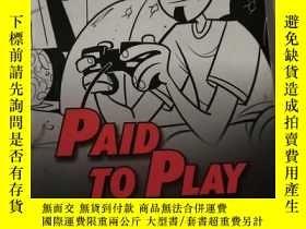 二手書博民逛書店paid罕見to play An Insider s Guide