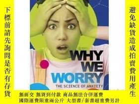 二手書博民逛書店Why罕見We Worry: The Science of An