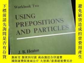 二手書博民逛書店Using罕見Prepositions and Particles Workbook Two (英文)Y161