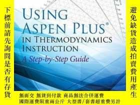 二手書博民逛書店Using罕見Aspen Plus in Thermodynamics Instruction: A Step-b