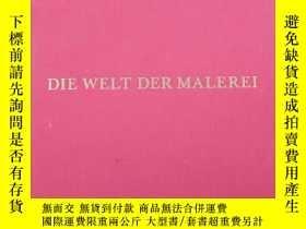 二手書博民逛書店DIE罕見WELT DER MALEREI(圖多 品如圖)Y16