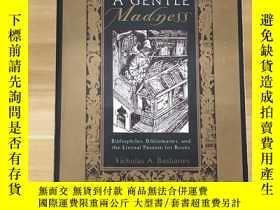 二手書博民逛書店英文原版·1999年出版·《A罕見GENTLE MADNESS》(文雅的瘋狂)大32開Y199797 出