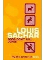 二手書博民逛書店 《Dogs Don t Tell Jokes》 R2Y ISBN:0747555249│LouisSachar