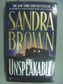 【書寶二手書T7/原文小說_NIK】Unspeakable_Sandra Brown