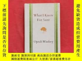 二手書博民逛書店What罕見I Know For Sure(布面精裝、毛邊本) Y256977 Oprah Winfrey F