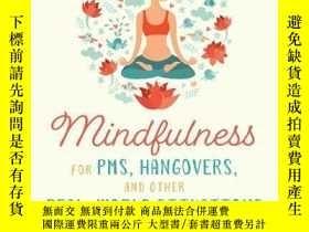 二手書博民逛書店Mindfulness罕見for PMS, Hangovers,