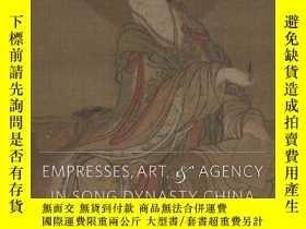 二手書博民逛書店【包罕見】Empresses, Art, & Agency in