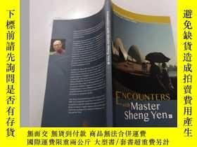 二手書博民逛書店Encounters罕見with master sheng yen:與盛延大師的邂逅.Y212829