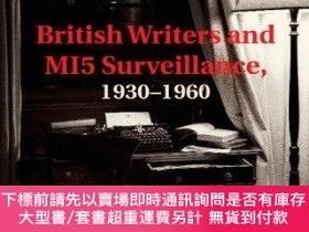 二手書博民逛書店British罕見Writers And Mi5 Surveillance, 1930-1960Y255174