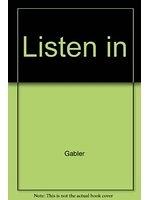 二手書博民逛書店 《Listen in》 R2Y ISBN:0071139664│Gabler