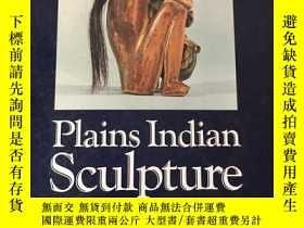 二手書博民逛書店plains罕見Indian sculpture 平原印第安人的