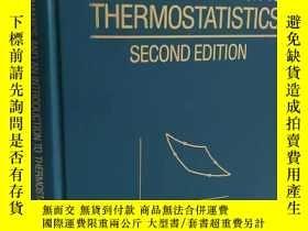 二手書博民逛書店Thermodynamics罕見And An Introduction To Thermostatistics S
