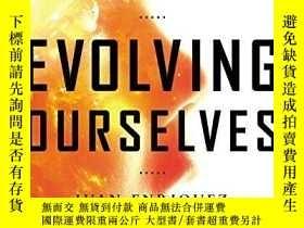 二手書博民逛書店Evolving罕見Ourselves-自我進化Y443421 Juan Enriquez; St... Po