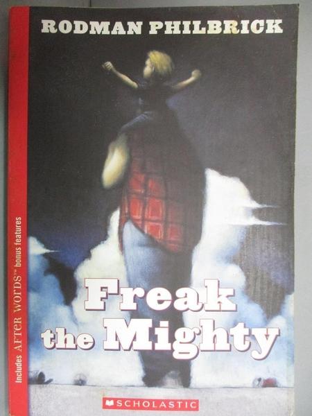 【書寶二手書T4/少年童書_HNP】Freak the Mighty_Philbrick, W. R.