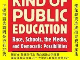 二手書博民逛書店Another罕見Kind Of Public Education美國教育體系現狀:另一種公立教育,英文原版Y
