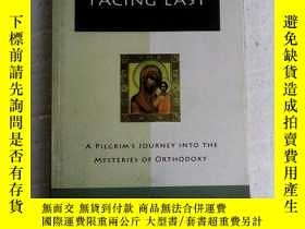 二手書博民逛書店Facing罕見East: A Pilgrim s Journey into the Mysteries of O