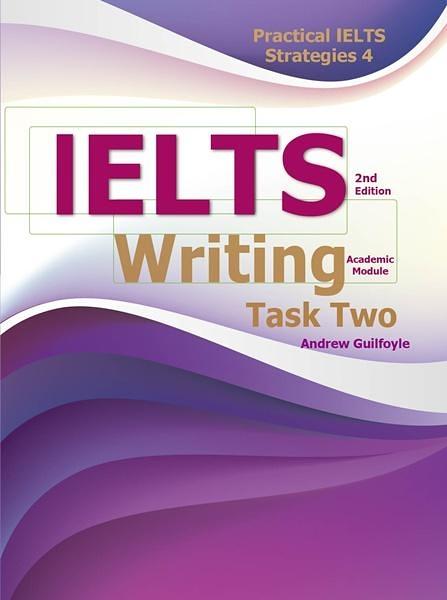 (二手書)Practical IELTS Strategies 4: IELTS Writing Task Two (Academic Module), 2/e