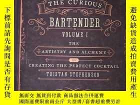 二手書博民逛書店The罕見Curious Bartender:volume 1【精裝 具體見圖】對圖發貨Y10602 Tris