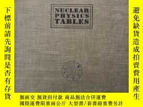 二手書博民逛書店nuclear罕見physics tables(S527)Y17