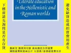二手書博民逛書店Literate罕見Education In The Hellenistic And Roman Worlds