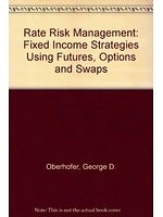 二手書《Rate Risk Management: Fixed Income Strategies Using Futures, Options, and Swaps》 R2Y ISBN:155738004X