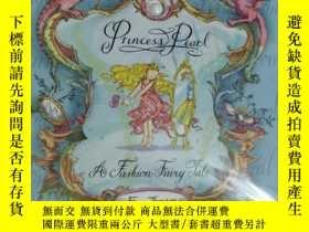 二手書博民逛書店princess罕見pearl a fashion fairy tale 兒童讀物 英文版Y42402