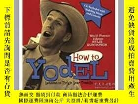 二手書博民逛書店How罕見to Yodel: Lessons to Tickle