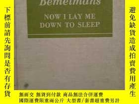 二手書博民逛書店BEMELMANS罕見NOW I LAY ME DOWN TO