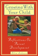 二手書博民逛書店《Growing with Your Child: Reflections on Parent Development》 R2Y ISBN:0385479875