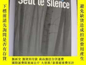 二手書博民逛書店Seul罕見le silence 18開 有書香味Y164737