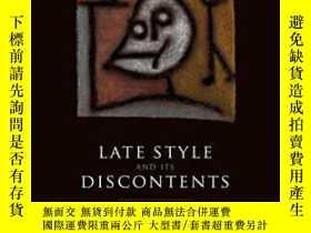 二手書博民逛書店Late罕見Style And Its Discontents: