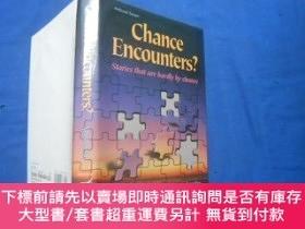 二手書博民逛書店Chance罕見Encounters stories that are haraly by chance 精裝外文