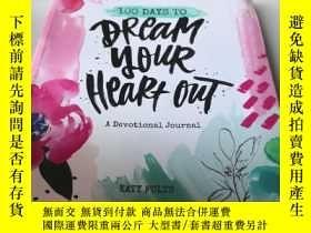 二手書博民逛書店100罕見Days to Dream Your Heart OutY284058