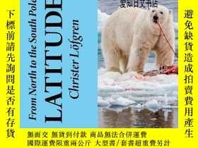 二手書博民逛書店【罕見】2020年出版 From the North to the South Pole - Latitude