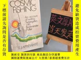 二手書博民逛書店COSMIC罕見FISHING: AN ACCOUNT OF WRITING SYNERGETICS WITH (