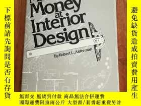 二手書博民逛書店How罕見to Make More Money at Interior Design(16開布面精裝)Y128