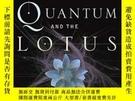 二手書博民逛書店The罕見Quantum And The LotusY256260 Trinh Xuan Thuan Thre