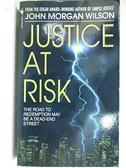 【書寶二手書T5/原文小說_A2Z】Justice At Risk_John Morgan Wilson