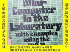 二手書博民逛書店the罕見minicomputer in the laboratory:with examples using t