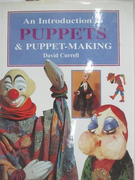 【書寶二手書T1/美工_DRP】An introduction to puppets and puppet-making_David Currell