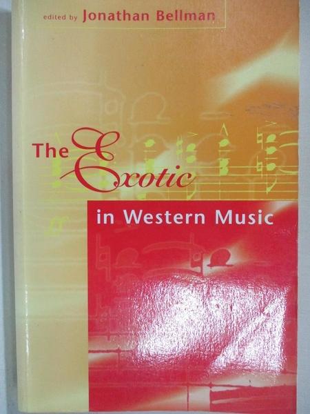 【書寶二手書T9/音樂_DT5】The Exotic in Western Music_Bellman, Jonathan (EDT)