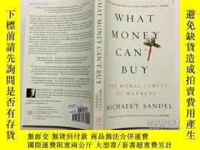 二手書博民逛書店英文原版罕見What Money Can t Buy: The Moral Limits of Markets 錢
