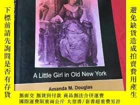 二手書博民逛書店A罕見Little Girl in Old New York (小16開) 【詳見圖】Y5460 Amanda