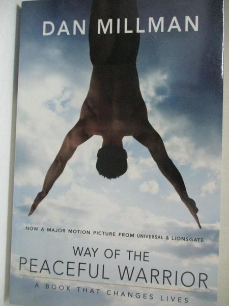 【書寶二手書T6/心理_AOW】Way of the Peaceful Warrior_Millman, Dan
