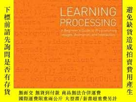 二手書博民逛書店Learning罕見Processing, Second EditionY255562 Shiffman, D