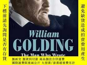 二手書博民逛書店William罕見Golding The Man Who Wrote Lord Of The FliesY36
